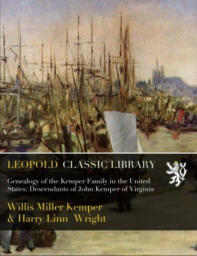 Genealogy of the Kemper Family in the United States: Descendants of John Kemper of Virginia