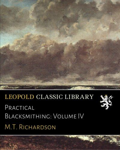 Practical Blacksmithing: Volume IV