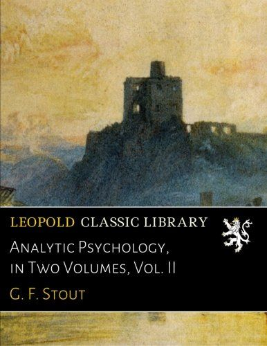 Analytic Psychology, in Two Volumes, Vol. II