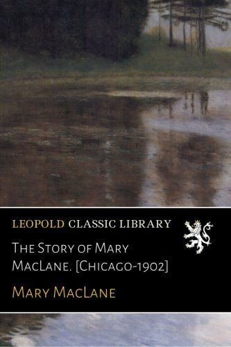 The Story of Mary MacLane. [Chicago-1902]