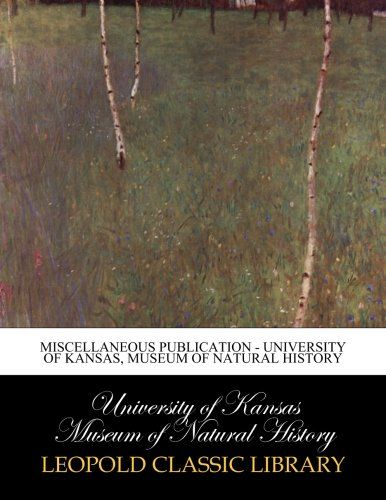 Miscellaneous publication - University of Kansas, Museum of Natural History