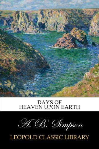 Days of Heaven Upon Earth