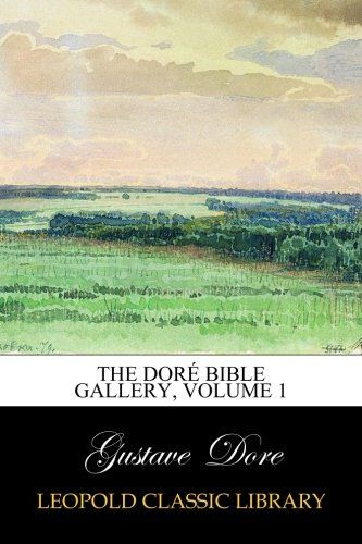 The Doré Bible Gallery, Volume 1