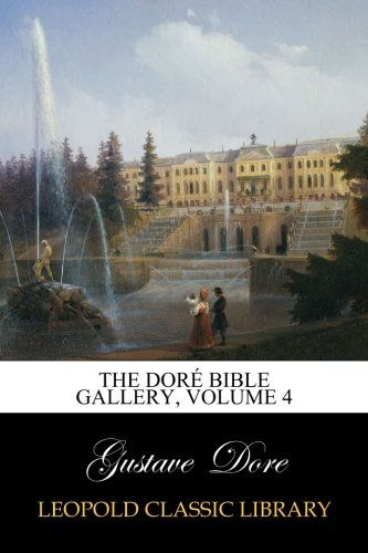 The Doré Bible Gallery, Volume 4