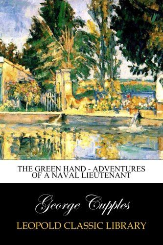 The Green Hand - Adventures of a Naval Lieutenant