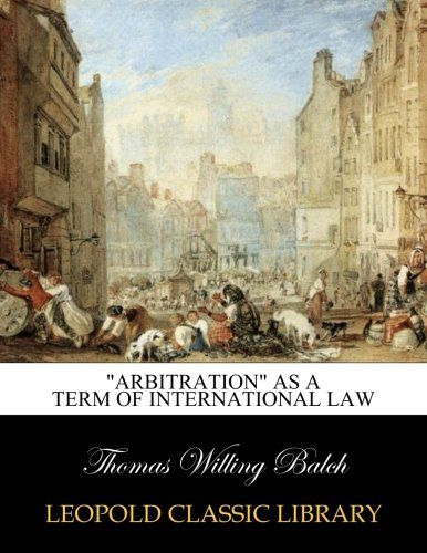 """Arbitration"" as a term of international law"