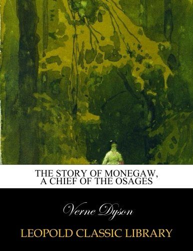 The story of Monegaw, a chief of the Osages
