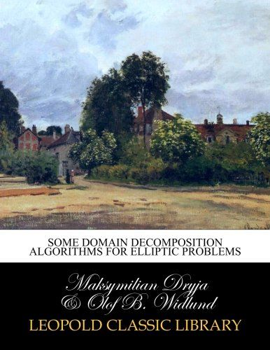 Some domain decomposition algorithms for elliptic problems