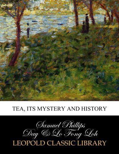 Tea, its mystery and history