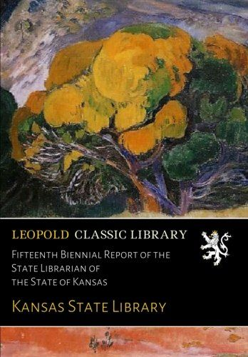 Fifteenth Biennial Report of the State Librarian of the State of Kansas
