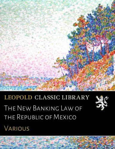 The New Banking Law of the Republic of Mexico