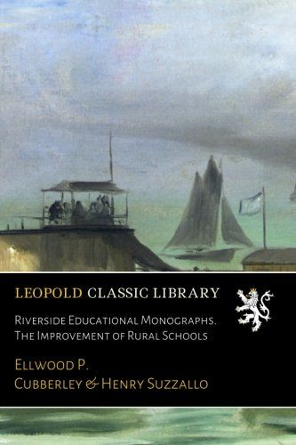 Riverside Educational Monographs. The Improvement of Rural Schools