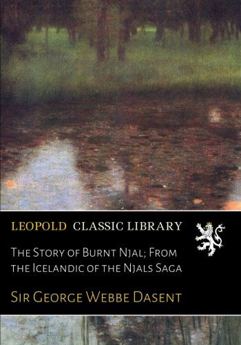 a fictional account of early iceland in njals saga The story of burnt njal (njal's saga) (xist classics) - kindle edition by anonymous, robert cook, george webbe dasent download it once and read it on your kindle device, pc, phones or tablets.