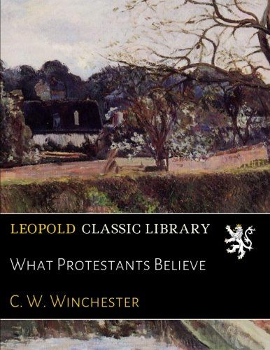 What Protestants Believe
