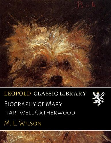 Biography of Mary Hartwell Catherwood