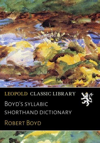 Boyd's syllabic shorthand dictionary