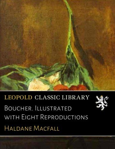 Boucher. Illustrated with Eight Reproductions