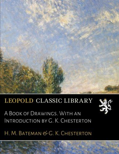 A Book of Drawings. With an Introduction by G. K. Chesterton