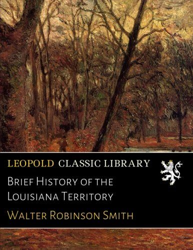 Brief History of the Louisiana Territory