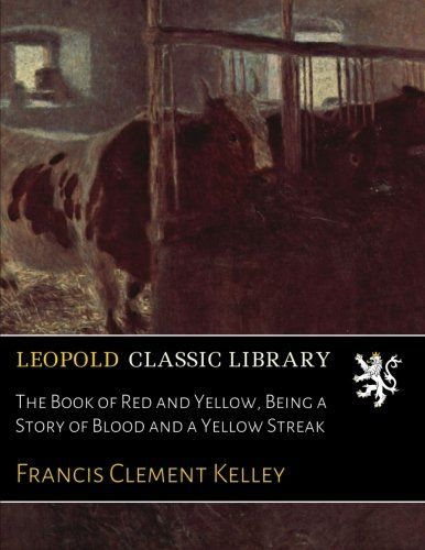 The Book of Red and Yellow, Being a Story of Blood and a Yellow Streak