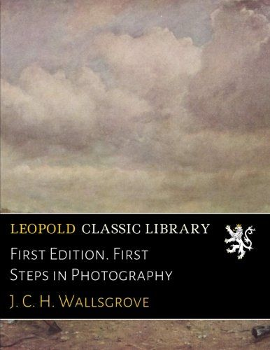 First Edition. First Steps in Photography