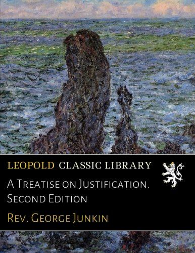 A Treatise on Justification. Second Edition
