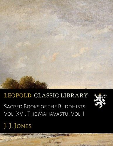 Sacred Books of the Buddhists, Vol. XVI. The Mahavastu, Vol. I