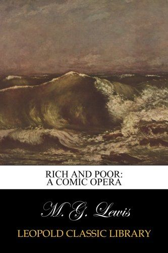 Rich and Poor: A Comic Opera