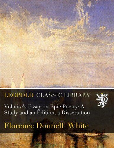 voltaire essay epic poetry Voltaire - voltaire's essay on epic poetry a study and an edition jetzt kaufen isbn: 9781236315175, fremdsprachige bücher - geschichte.
