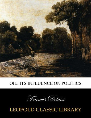 Oil: its influence on politics