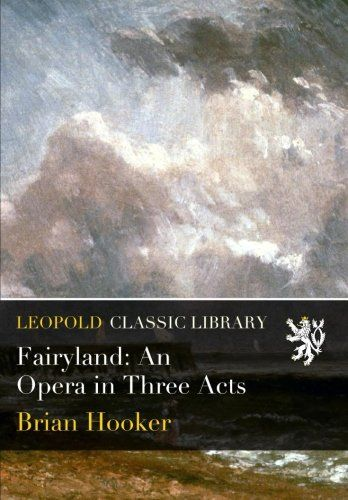 Fairyland: An Opera in Three Acts