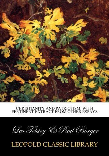 Christianity and patriotism. With pertinent extract from other essays