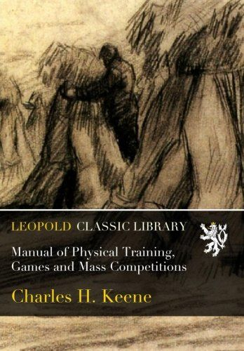 Manual of Physical Training, Games and Mass Competitions